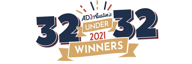 "Ad2 Austin's 32 under 32 awards logo reading ""32 under 32 2021 winners"""